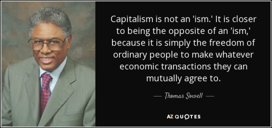 quote-capitalism-is-not-an-ism-it-is-closer-to-being-the-opposite-of-an-ism-because-it-is-thomas-sowell-57-18-35